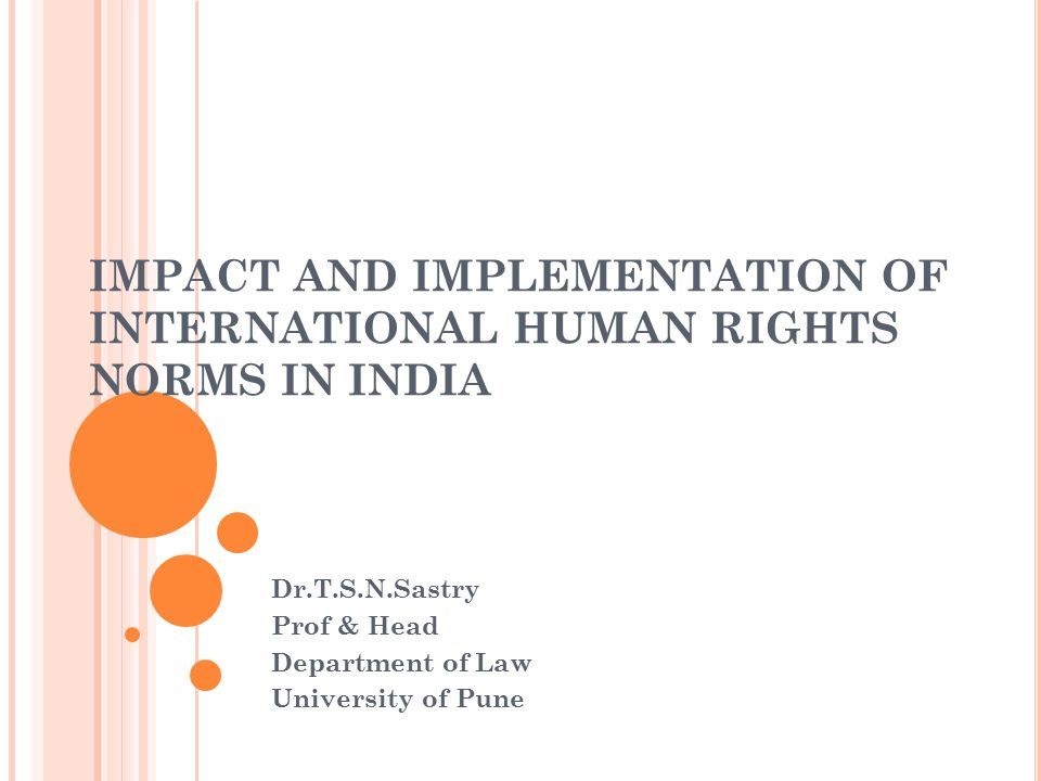 IMPACT AND IMPLEMENTATION OF INTERNATIONAL HUMAN RIGHTS NORMS IN INDIA