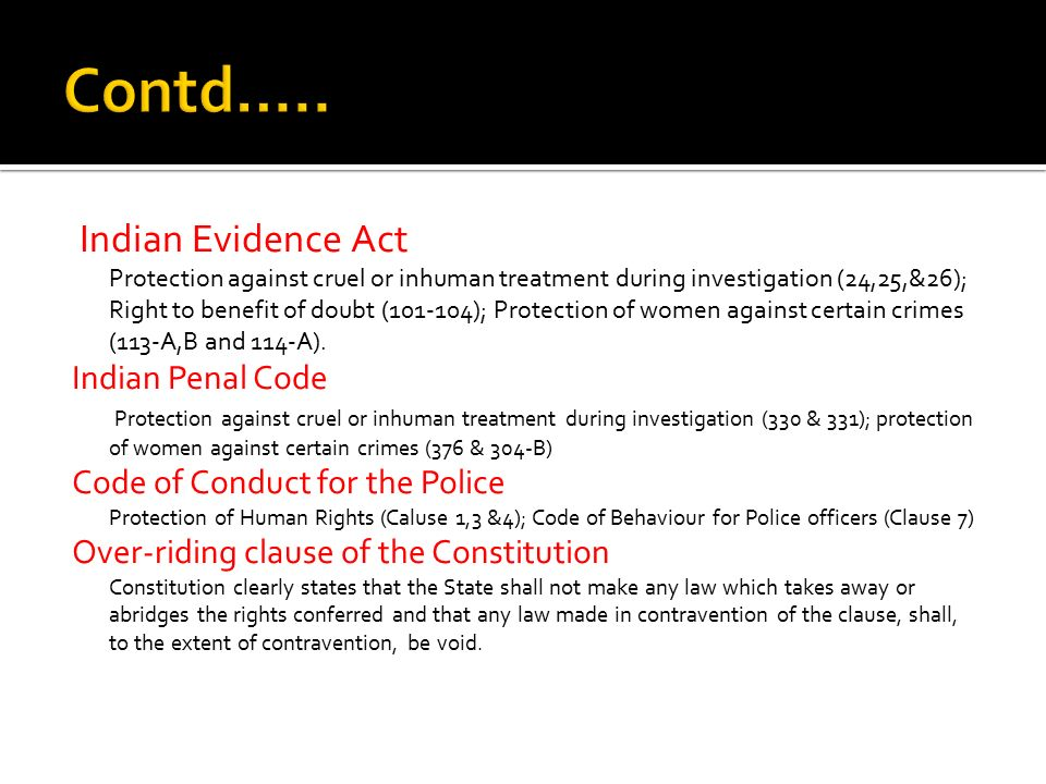Contd….. Indian Evidence Act Indian Penal Code