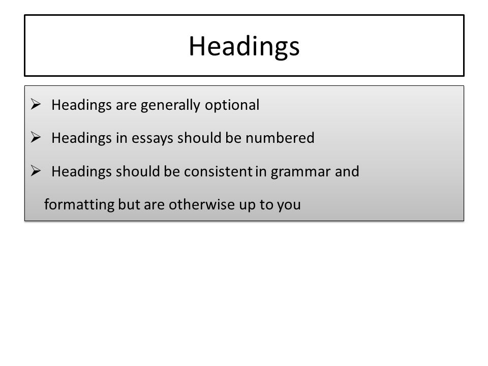 Headings Headings are generally optional