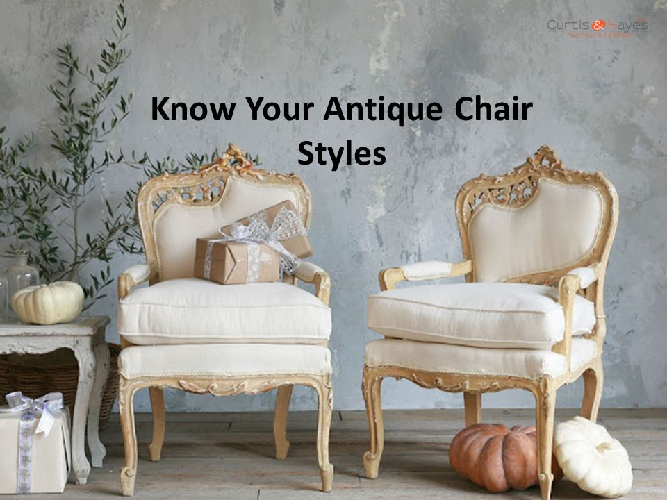 Know Your Antique Chair Styles - ppt video online download