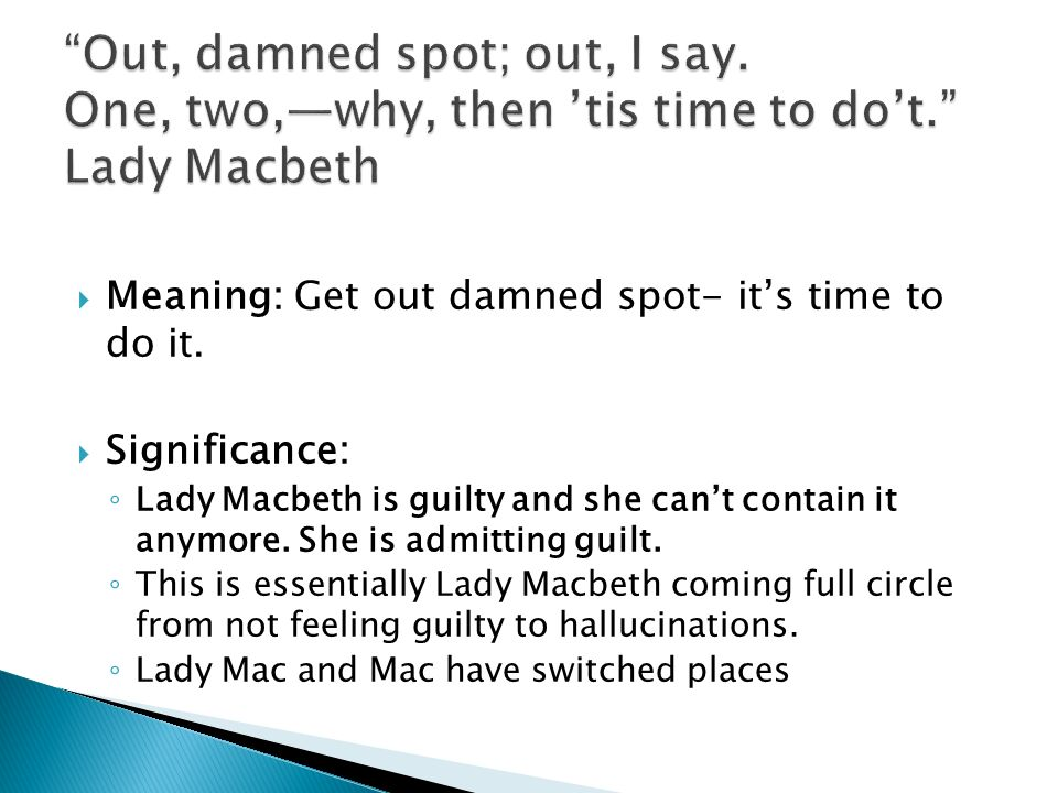 macbeth and guilt William shakespeares macbeth is a story of greed, treason, and guilt in the story, we see our protagonist, macbeth, sink into a state of madness after killing the.