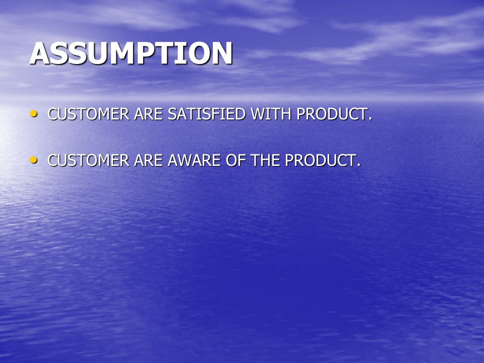 ASSUMPTION CUSTOMER ARE SATISFIED WITH PRODUCT.