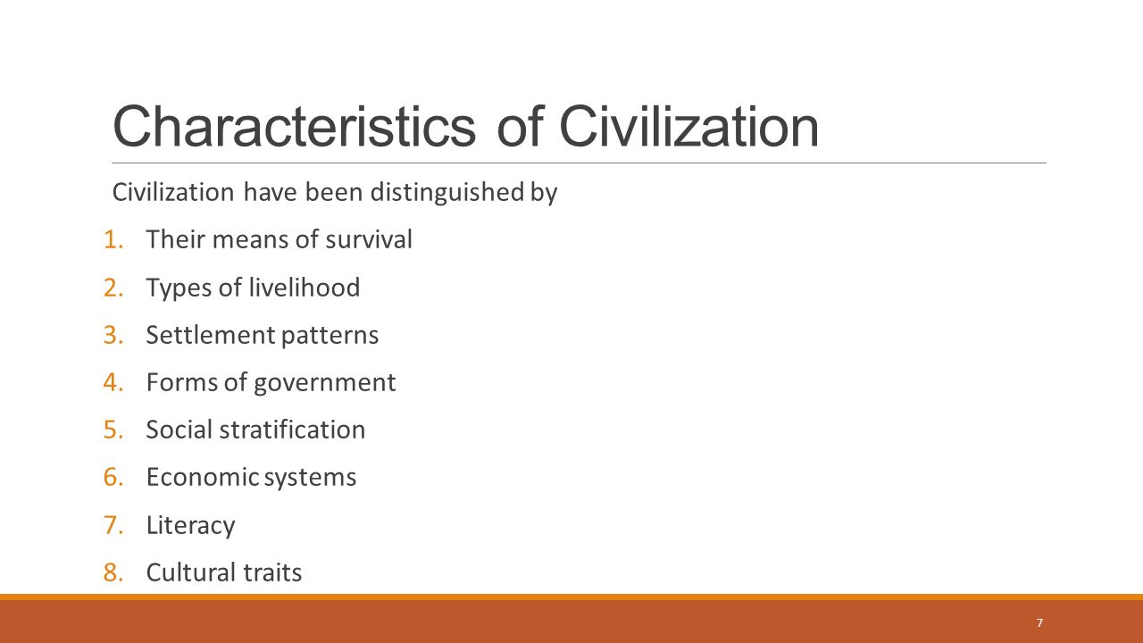 characteristics of civilization and the two types of government Start studying 7 characteristics of civilization learn vocabulary, terms, and more with flashcards, games, and other study tools.
