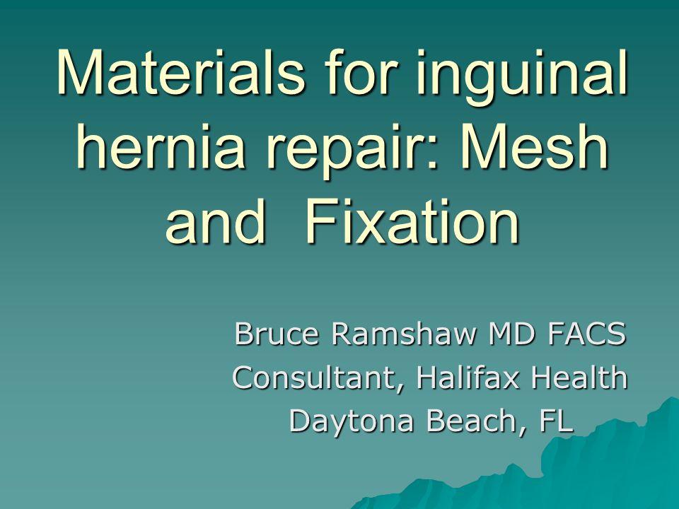 Materials For Inguinal Hernia Repair Mesh And Fixation