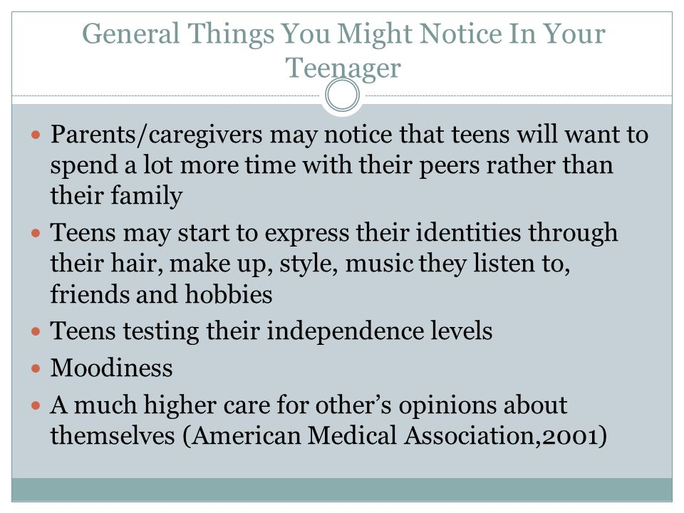General Things You Might Notice In Your Teenager