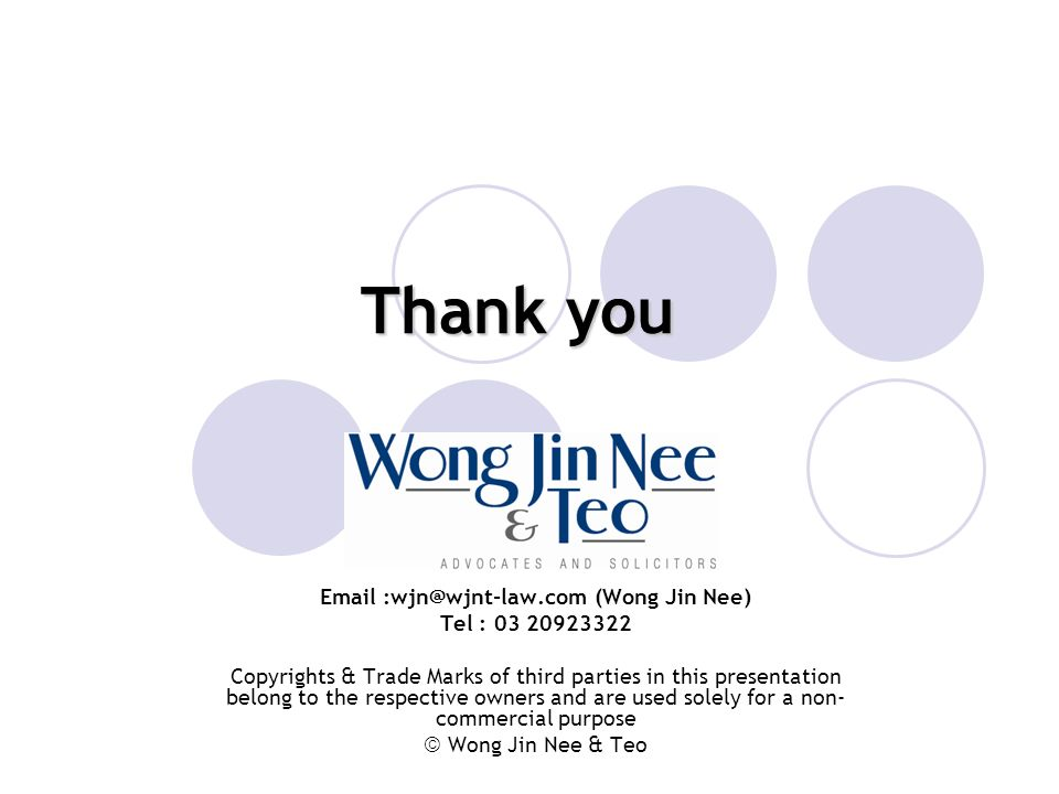 Thank you Email :wjn@wjnt-law.com (Wong Jin Nee) Tel : 03 20923322.