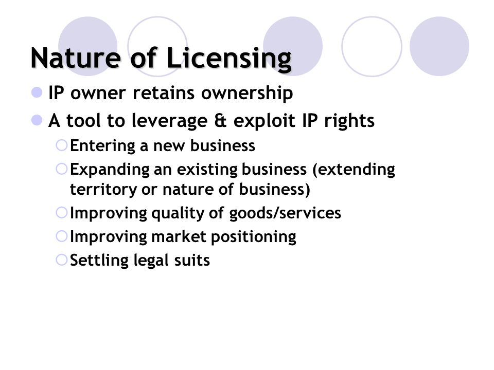 Nature of Licensing IP owner retains ownership