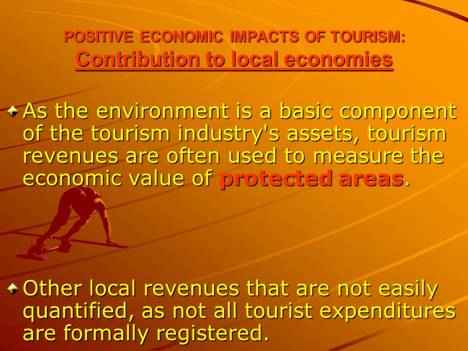 the positive impact of environment on tourist industry The environmental, economic, and social impacts the environmental, economic, and social impacts of resort development and the rate of tourist.