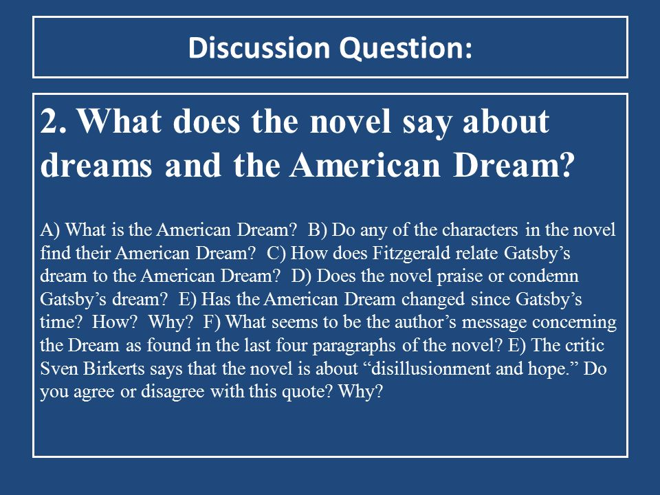 2. What does the novel say about dreams and the American Dream