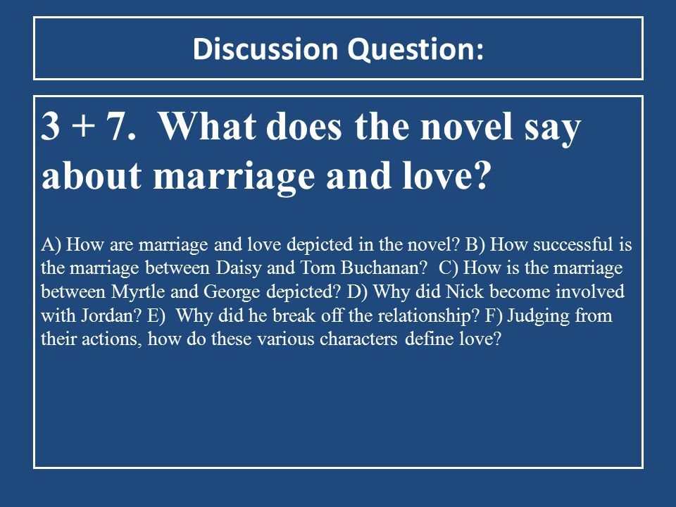 3 + 7. What does the novel say about marriage and love