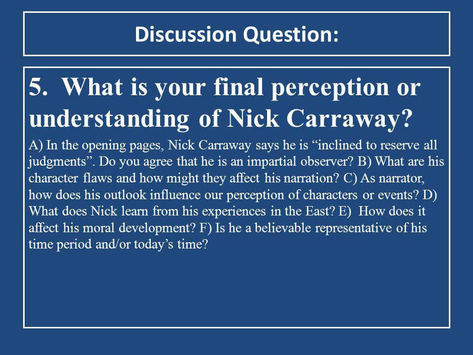 5. What is your final perception or understanding of Nick Carraway