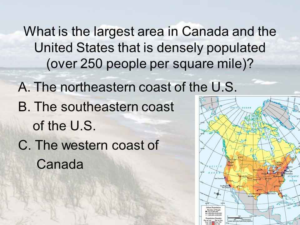 What Is The Largest Area In Canada And The United States That Is Densely Populated