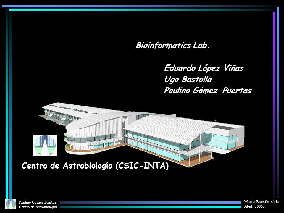 Bioinformatics Lab. Eduardo López Viñas. Ugo Bastolla.