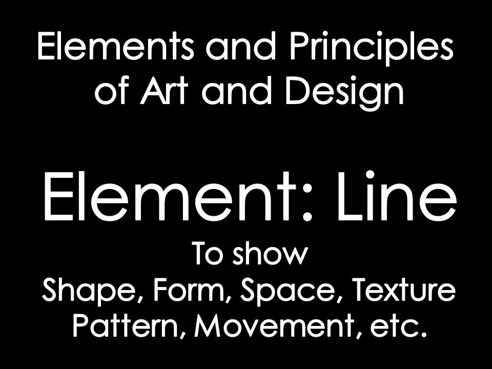 Elements And Principles Of Design Line : Line packet ppt download