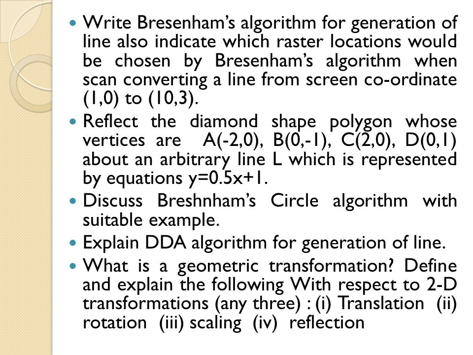 Dda Line Drawing Algorithm Explain Suitable Example : Write bresenham s algorithm for generation of line also