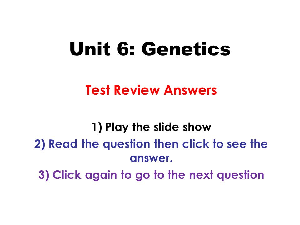 Unit 6: Genetics Test Review Answers 1) Play the slide show - ppt ...