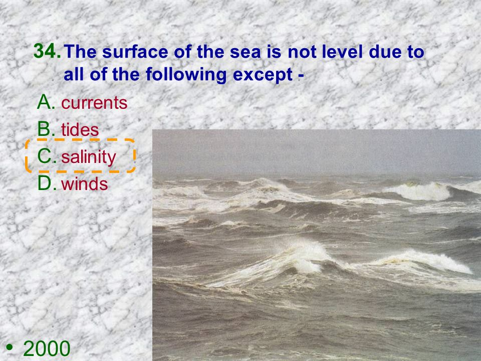 The surface of the sea is not level due to all of the following except -