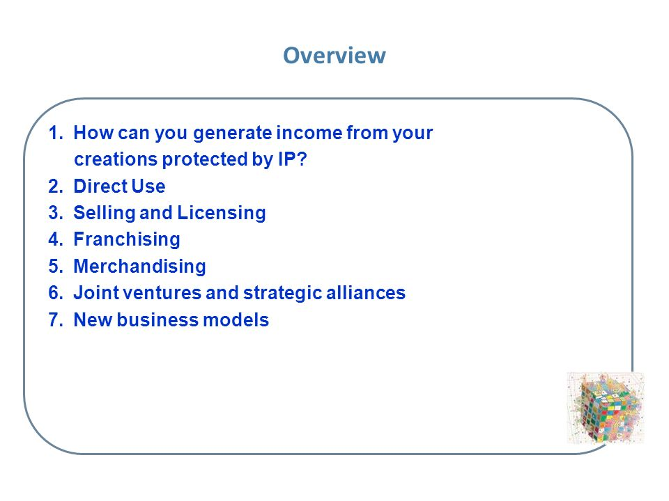 Overview How can you generate income from your