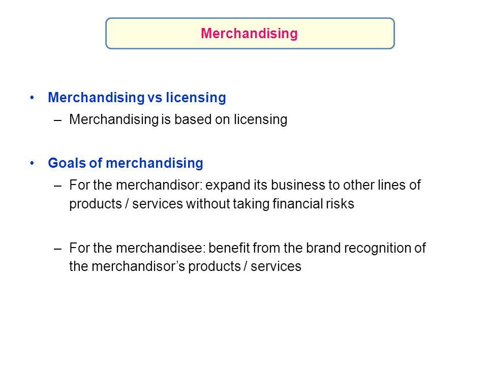 MerchandisingMerchandising vs licensing. Merchandising is based on licensing. Goals of merchandising.