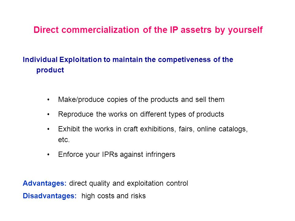 Direct commercialization of the IP assetrs by yourself