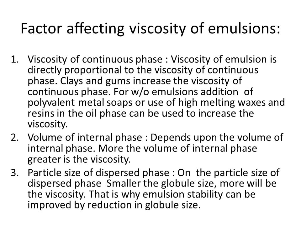 factor that affect the emulsion Here are some factors that contribute towards emulsion stability:  they have no  stabilising effect on the other hand, the most stable emulsion is formed when.