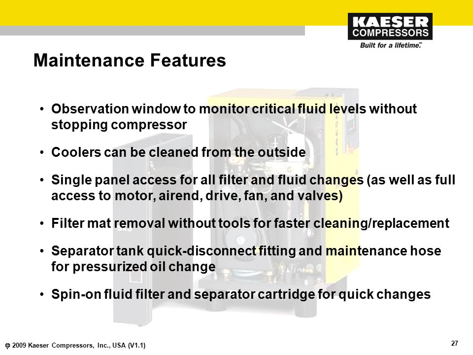 Maintenance Features Observation window to monitor critical fluid levels without stopping compressor.