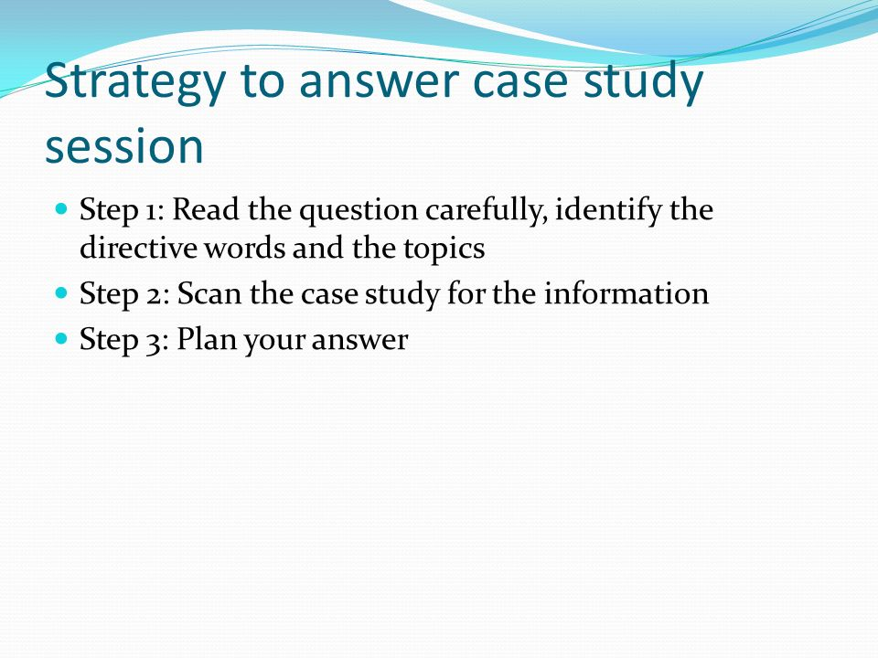 answer for case study We expose a sample case study showing its method as an effective approach to conducting business researches and present a simple the correct answer is.