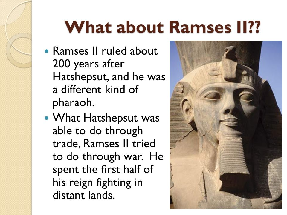 hatshepsut vs ramses ii The priests of amen-re and the theban kings  the reign of hatshepsut  of the karnak oracle rejected all the nominations for high priest made by ramses ii, and.