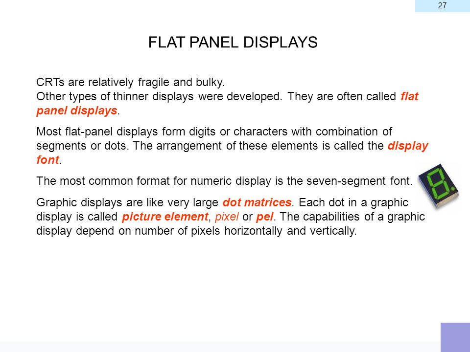 FLAT PANEL DISPLAYS CRTs are relatively fragile and bulky.