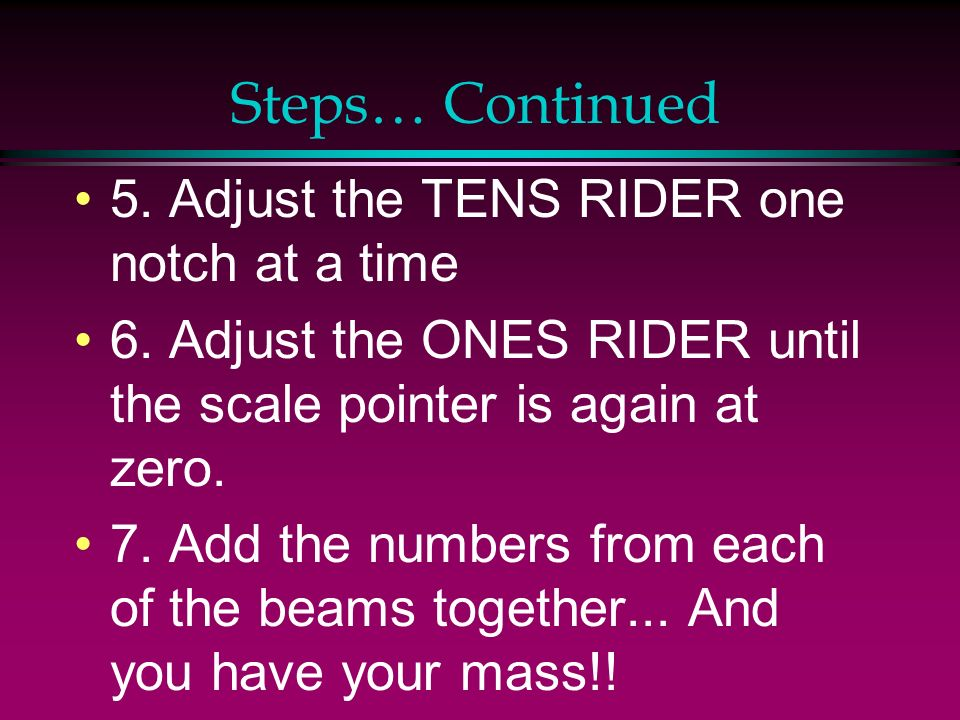 Steps… Continued 5. Adjust the TENS RIDER one notch at a time
