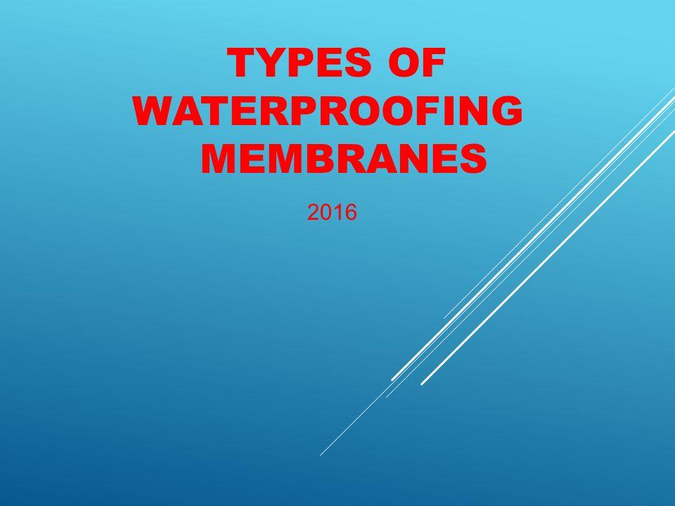 Types Of Waterproofing : Types of waterproofing membranes ppt video online download