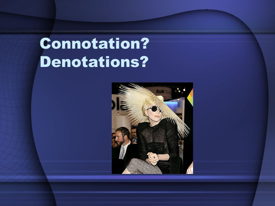 connotations and denotations Connotation and denotation are two important terms in the world of poetry not only does it set the tone accordingly, but it also provides a deeper meaning to the poem for one thing, density is just one of the many elements of poetry.