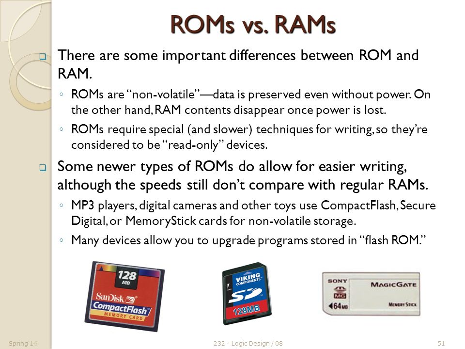 ram vs rom Ram is used for a variety of tasks and is highly versatile, as opposed to rom and cmos, which contain crucial — and permanent, in the case of rom — data related to systems operation, while virtual memory and cache are used to simulate or manipulate ram during tasks virtual memory and cache are.