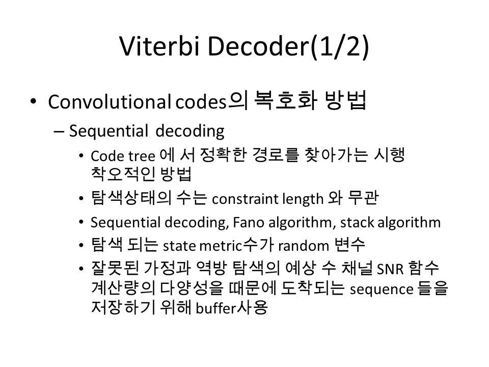 "convolution codes and viterbi algorithm Hardware implementation of viterbi decoder for wireless  as a method to decode convolutional codes [1]  ""the viterbi algorithm, proceedings of the."