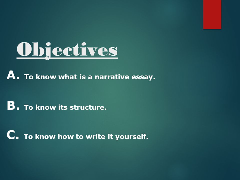 narrative essay ppt video online  objectives a to know what is a narrative essay