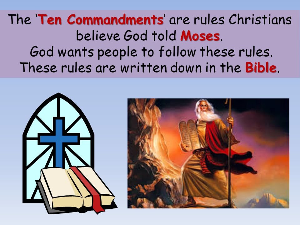 The 'Ten Commandments' are rules Christians believe God told Moses.