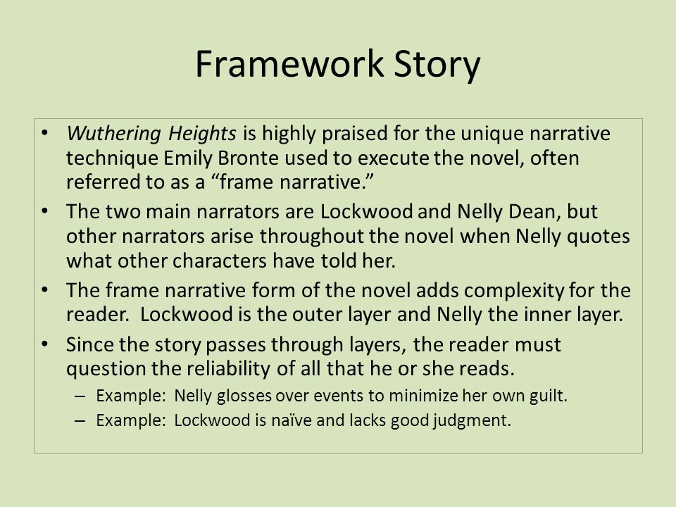narrative technique of wuthering heights Comparing the narrative technique in wuthering heights and the great gatsby lockwood and carraway in both wuthering heights and the great gatsby, the authors use a first person peripheral narrator since neither mr lockwood or nick carraway have primary involvement in the narrative.