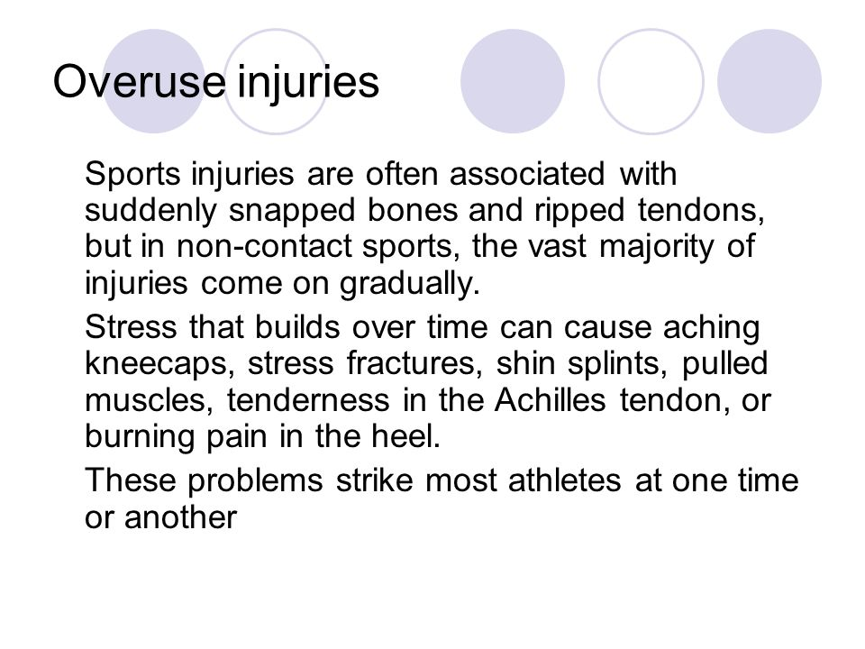 overuse injuries Overuse injuries occur from stressing your joints, muscles, or other tissues without allowing them to recover for example, throwing a baseball at high speeds over and over can stress your shoulder joint and cause an injury to part of that joint (therotator cuff)stress fractures, in which a bone.