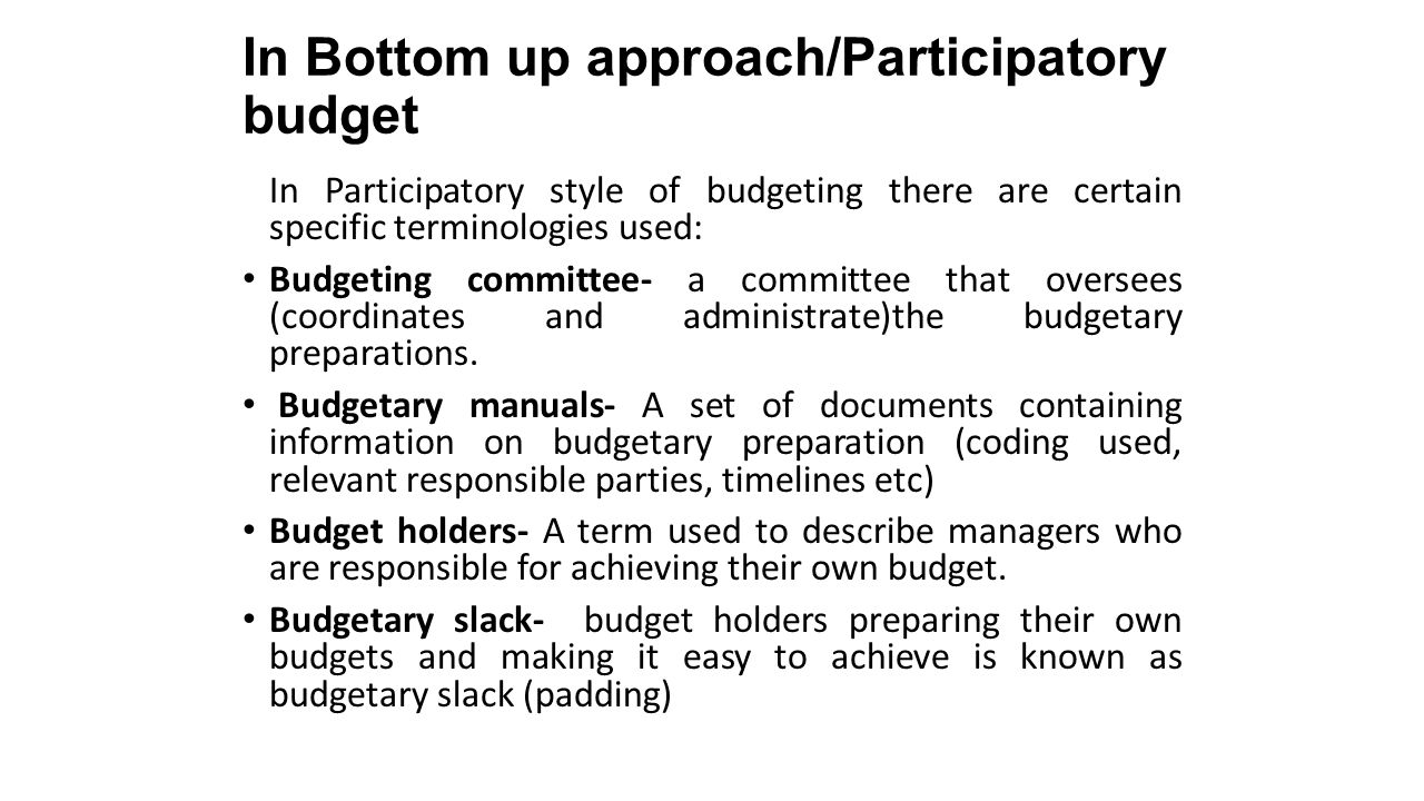 budgetary slack and control This paper focuses on the crucial role of the behavioural aspects of budgeting and how an understanding of its importance can contribute to a  budgetary control.
