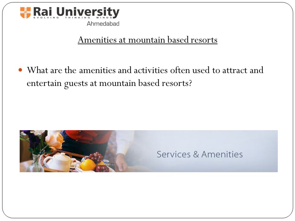interesting amenities at mountain based resorts with what are amenities.