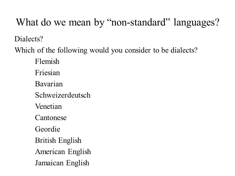 What do we mean by non-standard languages