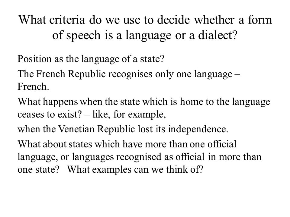 What criteria do we use to decide whether a form of speech is a language or a dialect