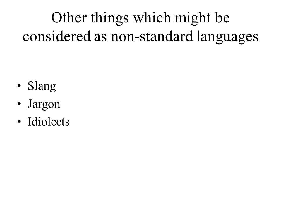 Other things which might be considered as non-standard languages