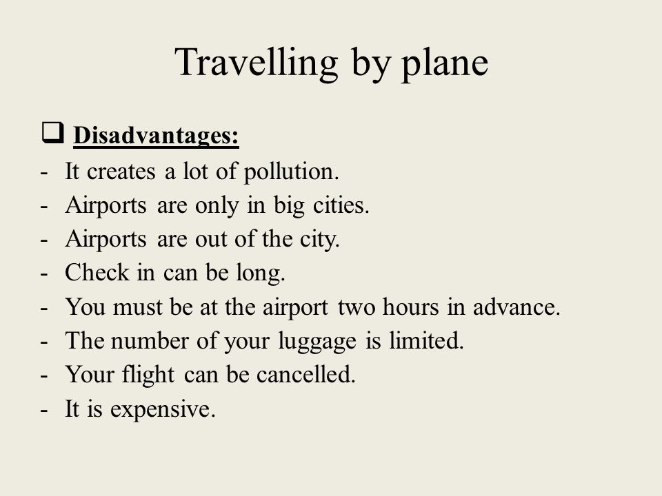 Advantage and disadvantage of travelling by plane essay