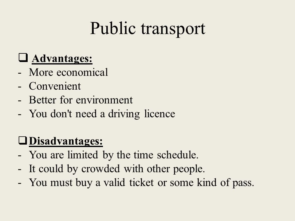 advantages and disadvantages of using public transport essay Advantages and disadvantages of public transport this essay will focus on some of advantages and marine nrotc essays disadvantages of public transportation it is a.