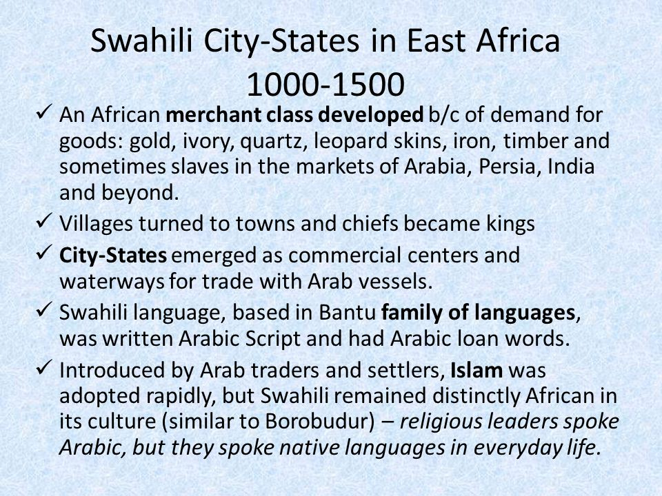 west africa and swahili city states Swahili city states hunter west, lauren lutz, zach kelley, elizabeth mol the earliest swahili culture developed in the tana valley and the lamu islands, from bantu speaking population around the sixth century.
