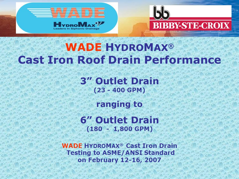 WADE HYDROMAX® Cast Iron Roof Drain Performance