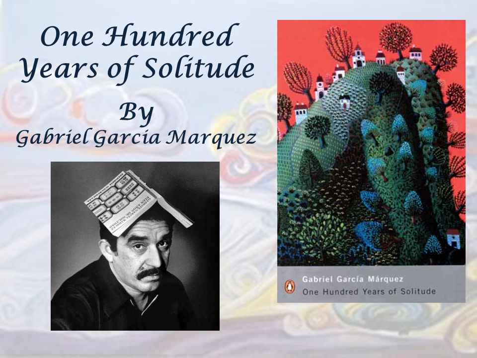 one hundred years of solitude Few novels have received such warm praise from politicians, writers, critics and  artists as one hundred years of solitude did in the 50 years.