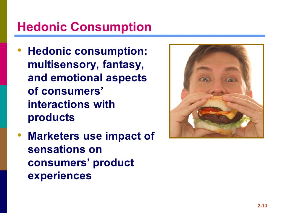 Hedonic Consumption Hedonic consumption: multisensory, fantasy, and emotional aspects of consumers' interactions with products.