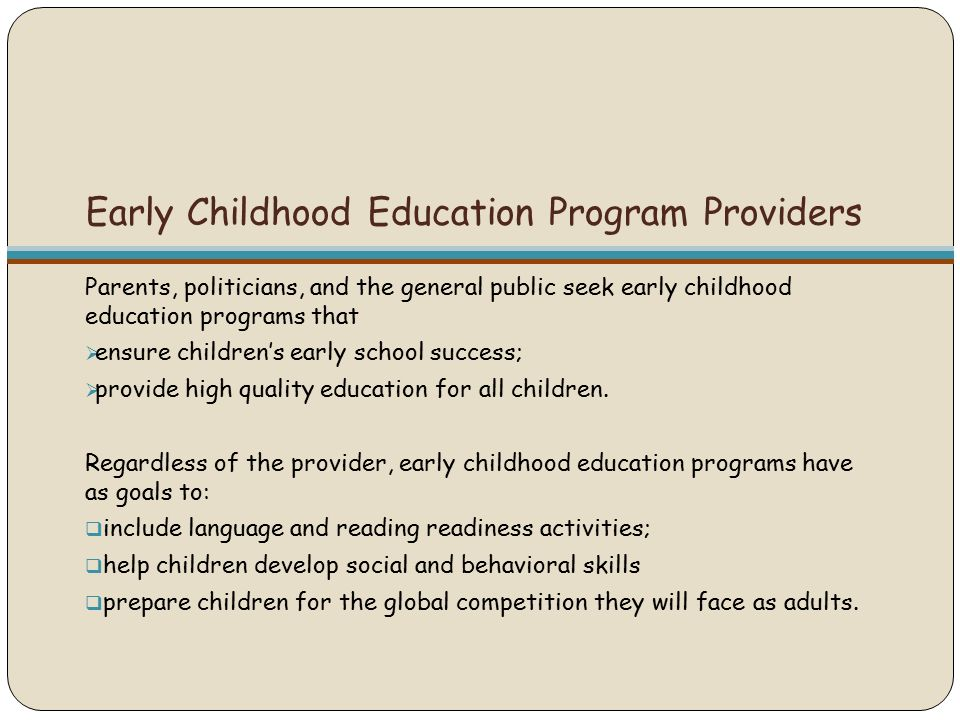 early education program Their teachers are also not subject to national teacher certification and licensure standards, though they are required to have at least a bachelor's (preferably in child development or early childhood education) and complete a special teacher education program.